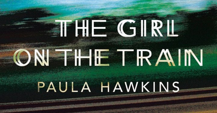 The Girl on the Train: the most anticipated thriller of theyear